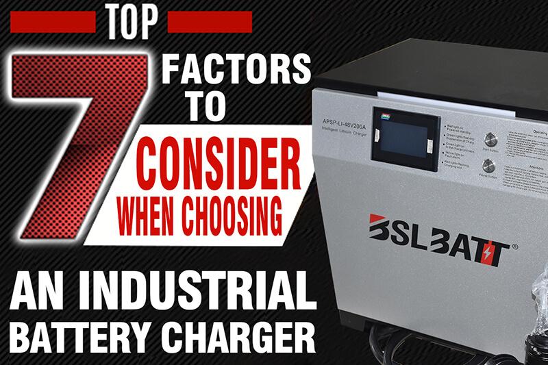 Sept facteurs à considérer lors du choix d'un chargeur de batterie industriel - Guide de l'acheteur